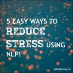 reduce stress NLP