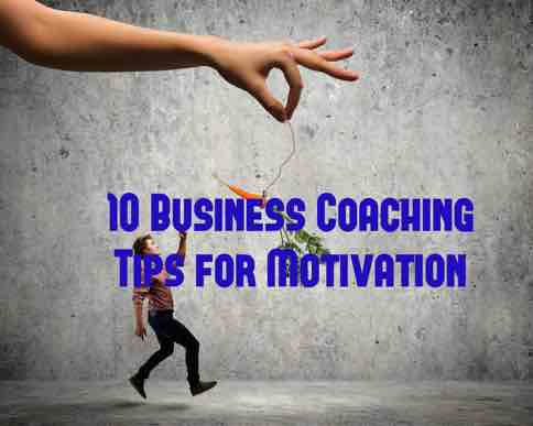 10 Business Coaching Tips for Motivation