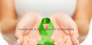 Coaching & Personality Disorders (Bipolar, Borderline, Narcissistic, Schizophrenic etc.)